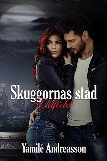 Skuggornas stad: Eldfödd. Yamilé Andreasson.