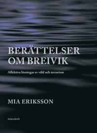 Berättelser om Breivik. Redigering för Makadam.